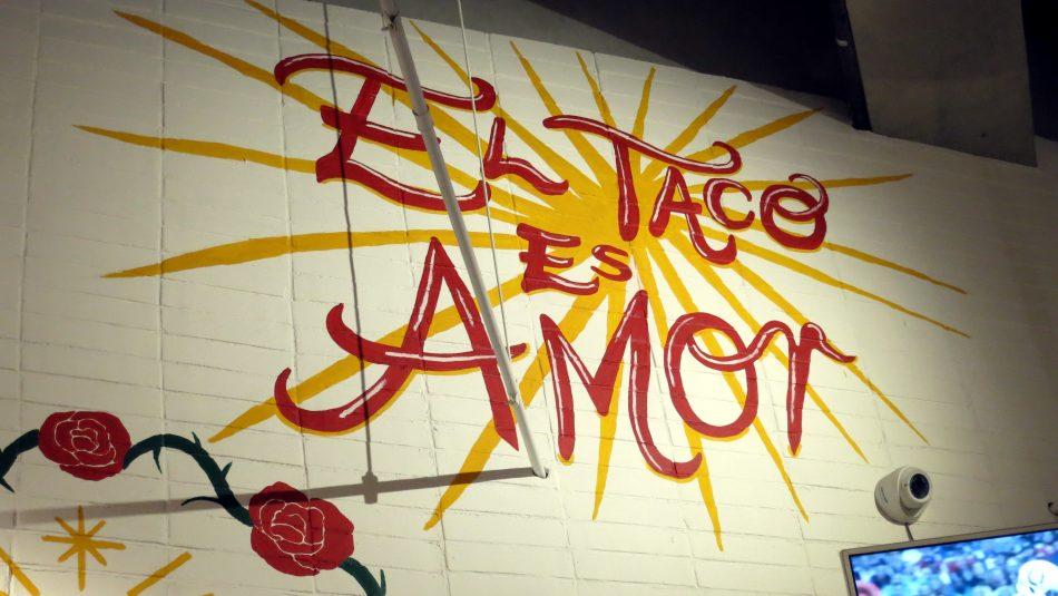 """""""El Taco es Amor"""" @ El Pinche"""
