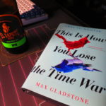 """This is how you lose the Time War"" de Amal El-Mohtar"